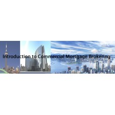 0001 Introduction to Commercial Mortgage Brokering - ONLINE with Certificate